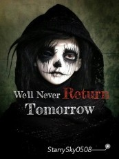 We'll Never Return Tomorrow