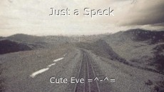 Just a Speck