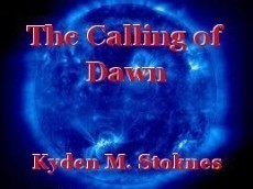 The Calling of Dawn