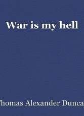War is my hell