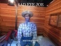 SAD EYE JOE