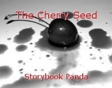 The Cherry Seed