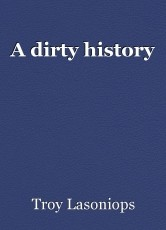 A dirty history