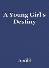 A Young Girl's Destiny
