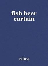 fish beer curtain