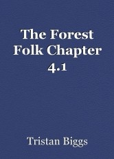 The Forest Folk Chapter 4.1