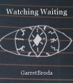 Watching Waiting