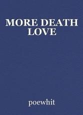 MORE DEATH LOVE