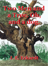 Two Men and a Tree. Oh, and a dog.