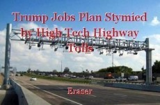 Trump Jobs Plan Stymied by High Tech Highway Tolls