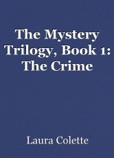 The Mystery Trilogy, Book 1: The Crime