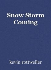 Snow Storm Coming