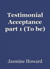 Testimonial Acceptance part 1 (To be)