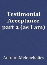Testimonial Acceptance part 2 (as I am)