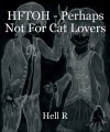 HFTOH - Perhaps Not For Cat Lovers