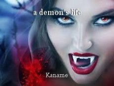 a demon's life