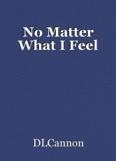 No Matter What I Feel