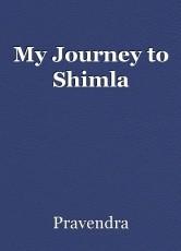 My Journey to Shimla