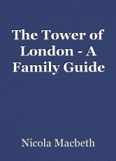 The Tower of London - A Family Guide