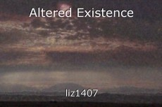 Altered Existence