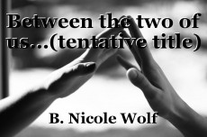 Between the two of us...(tentative title)