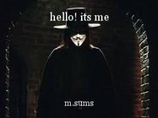 hello! its me