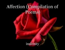 Affection (Compilation of Poems)