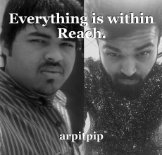 Everything is within Reach.