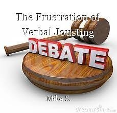 The Frustration of Verbal Jousting