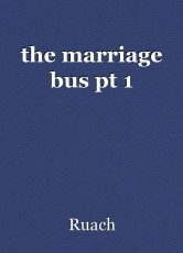 the marriage bus pt 1