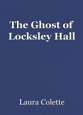The Ghost of Locksley Hall
