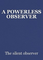 A POWERLESS OBSERVER