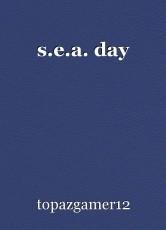 s.e.a. day