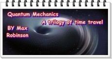Quantum Mechanics - A Time Travel Trilogy