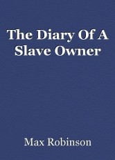The Diary Of A Slave Owner