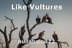 Like Vultures