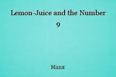 Lemon-Juice and the Number 9