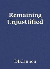 Remaining Unjusttified