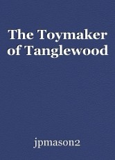 The Toymaker of Tanglewood