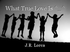 What True Love Is ^_^