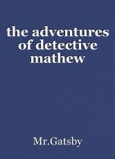 the adventures of detective mathew