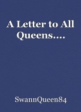 A Letter to All Queens....