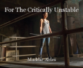 For The Critically Unstable