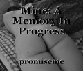 Mine: A Memory In Progress