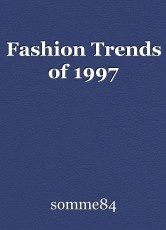 Fashion Trends of 1997