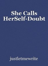 She Calls HerSelf-Doubt