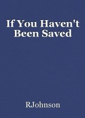If You Haven't Been Saved