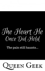 The Heart He Once Did Hold