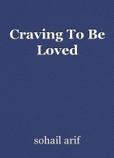 Craving To Be Loved