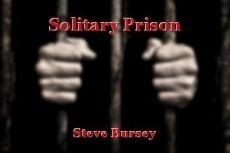 Solitary Prison
